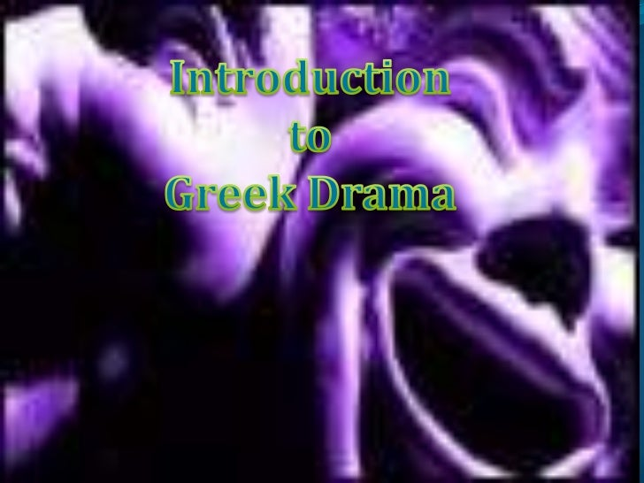 Introduction to <br />Greek Drama<br />