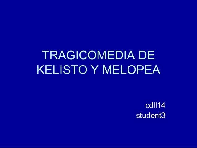 TRAGICOMEDIA DE KELISTO Y MELOPEA cdll14 student3