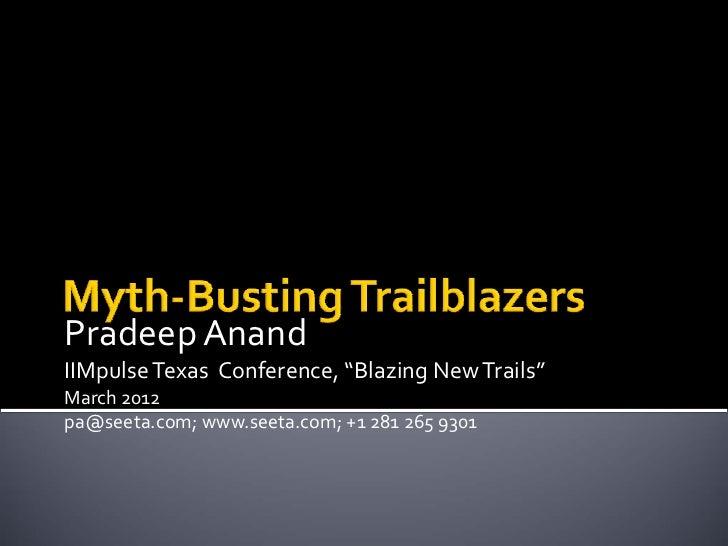 Myth-Busting Trailblazers by Pradeep Anand