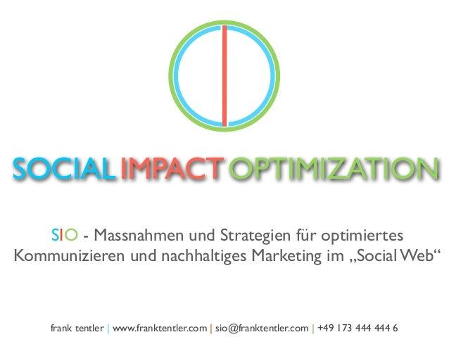 """SOCIAL IMPACT OPTIMIZATION   SIO - Massnahmen und Strategien für optimiertesKommunizieren und nachhaltiges Marketing im """"S..."""