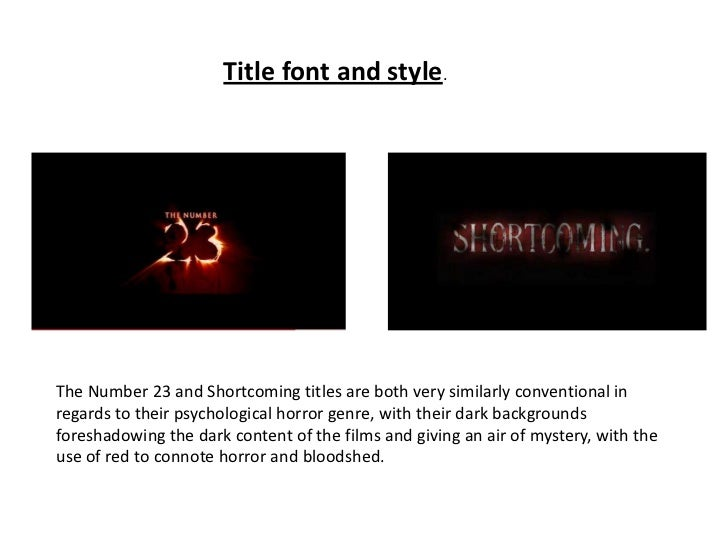 Title font and style.<br />The Number 23 and Shortcoming titles are both very similarly conventional in regards to their p...