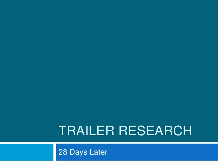 TRAILER RESEARCH28 Days Later
