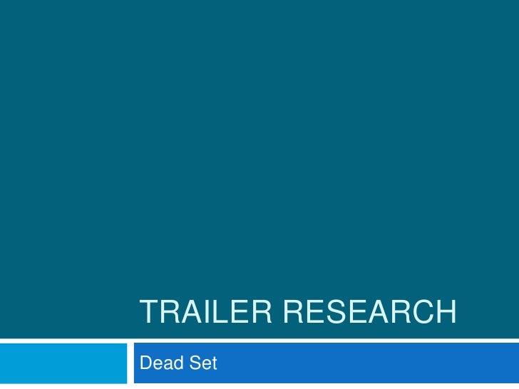 TRAILER RESEARCHDead Set