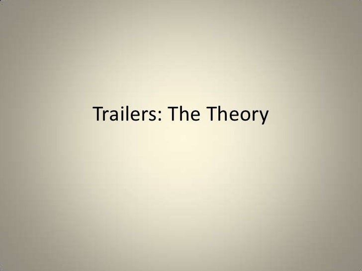 Trailers: The Theory<br />
