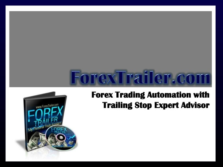 Forex Trading Automation with   Trailing Stop Expert Advisor