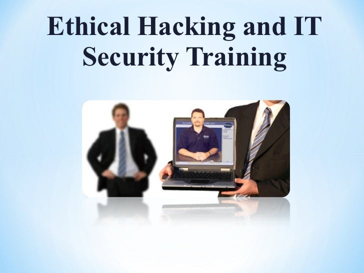 Ethical Hacking and IT Security Training