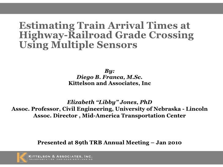 "By: Diego B. Franca, M.Sc. Kittelson and Associates, Inc Elizabeth ""Libby"" Jones, PhD Assoc. Professor, Civil Engineering,..."
