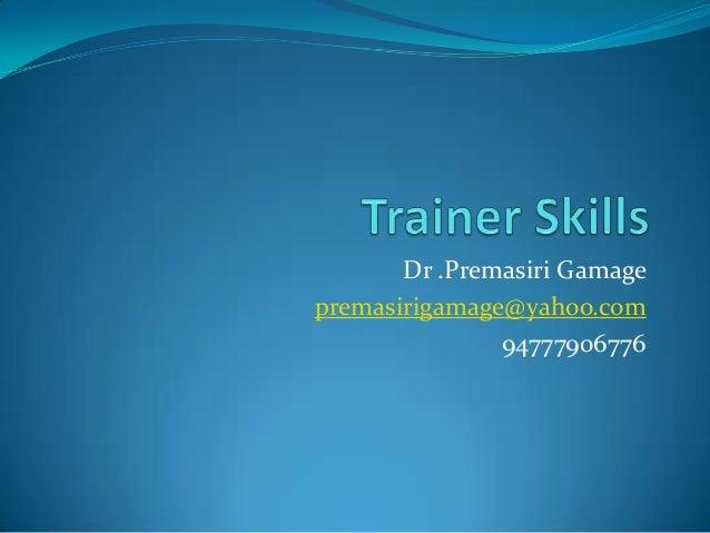 Dr .Premasiri Gamage premasirigamage@yahoo.com 94777906776