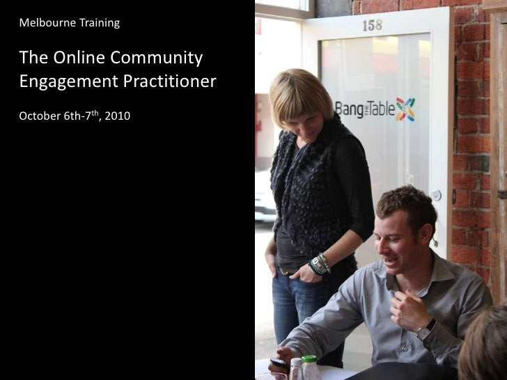 Melbourne Training<br />The Online Community Engagement Practitioner<br />October 6th-7th, 2010<br />