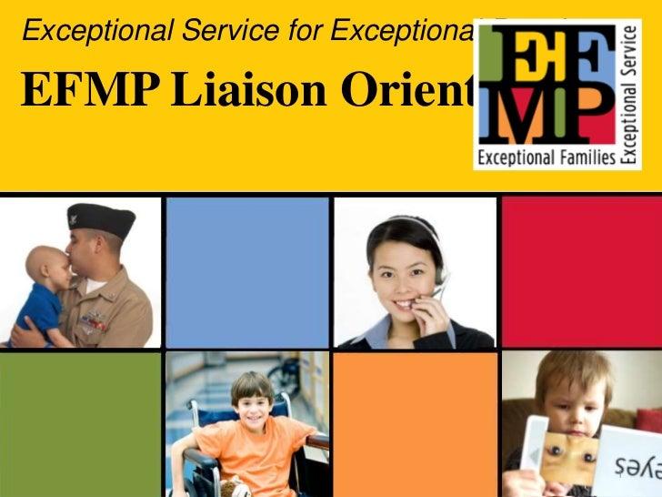 Exceptional Service for Exceptional People:<br />EFMP Liaison Orientation<br />1<br />