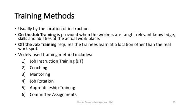 Job Training Methods Training Methods • Usually by