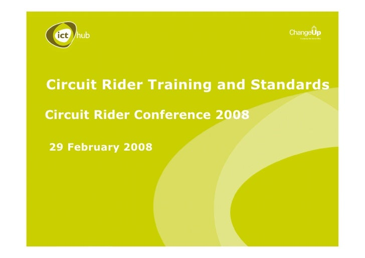 Circuit Rider Training and Standards  Circuit Rider Conference 2008  29 February 2008