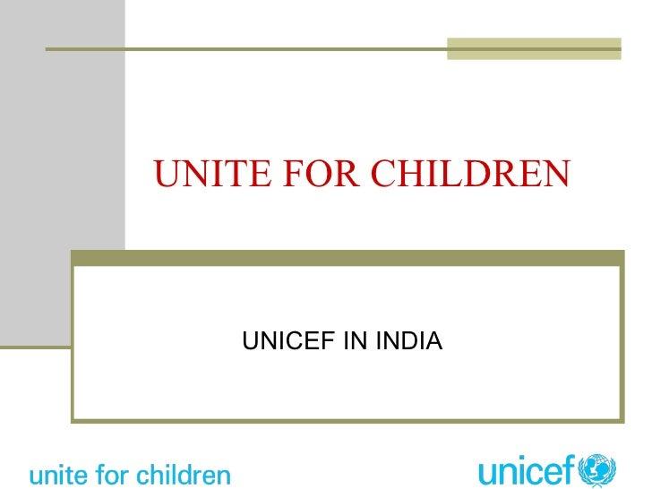 UNITE FOR CHILDREN UNICEF IN INDIA