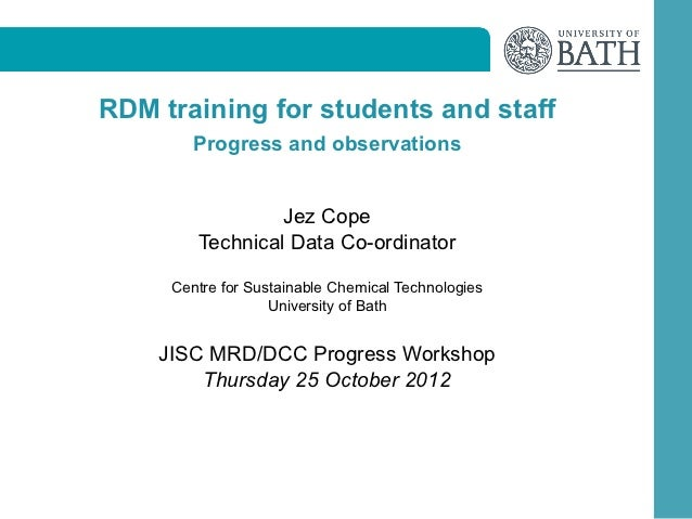 RDM training for students and staff        Progress and observations                 Jez Cope        Technical Data Co-ord...