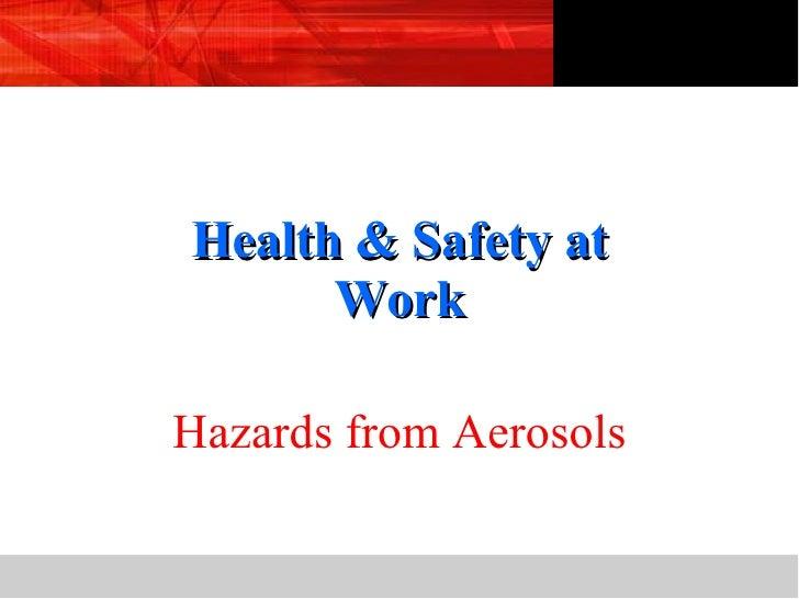 Health & Safety at Work Hazards from Aerosols