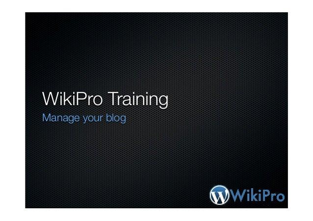 WikiPro Training Manage your blog
