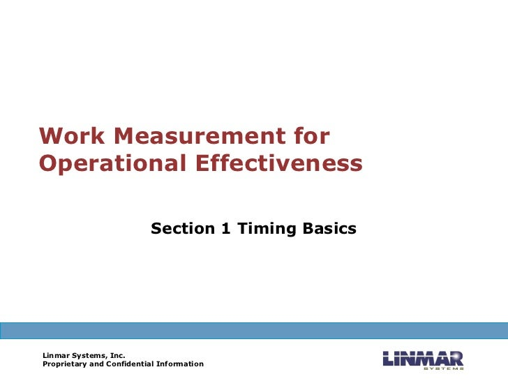 Work Measurement for Operational Effectiveness Section 1 Timing Basics