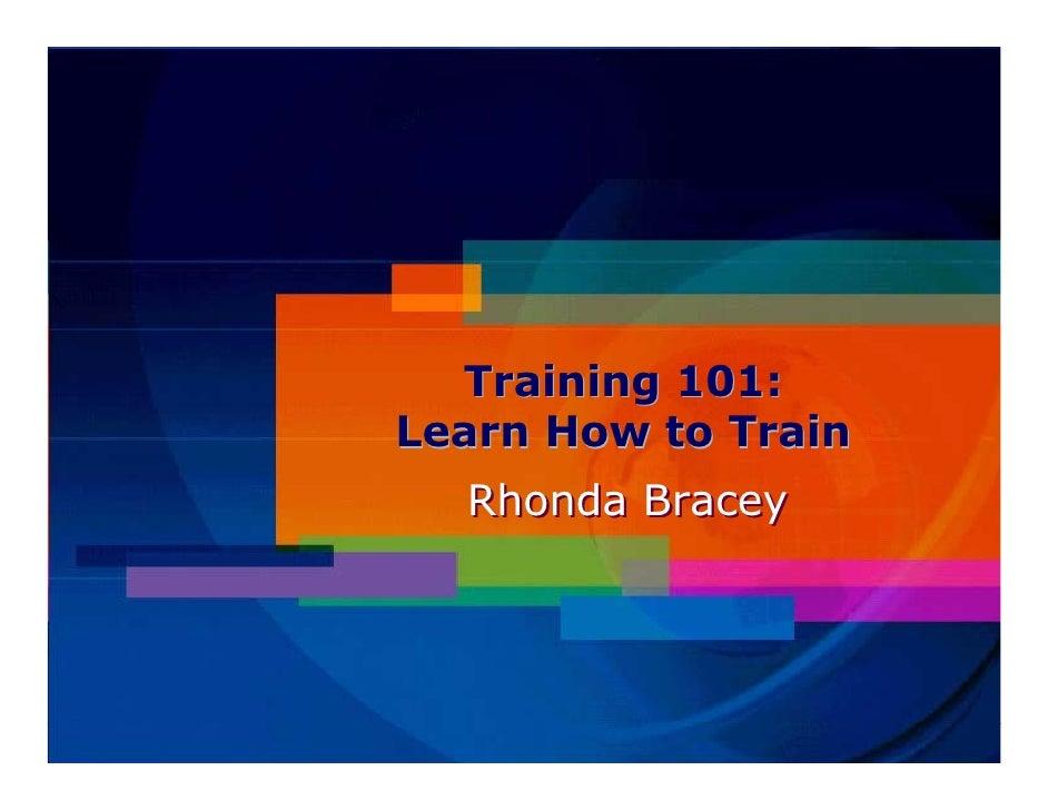 Training 101: Learn How to Train   Rhonda Bracey