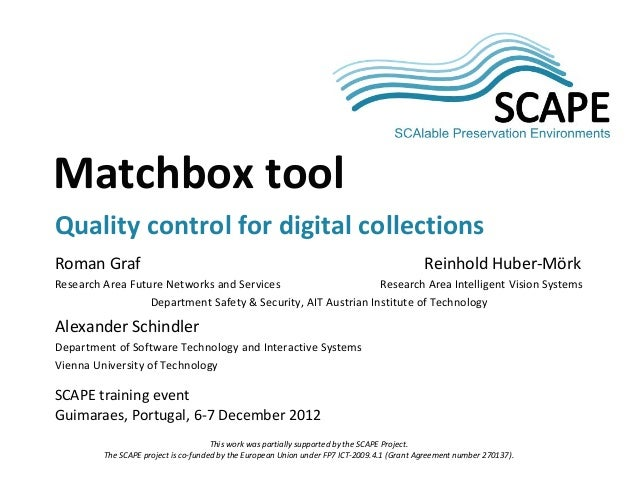 Matchbox tool. Quality control for digital collections – SCAPE Training event, Guimarães 2012