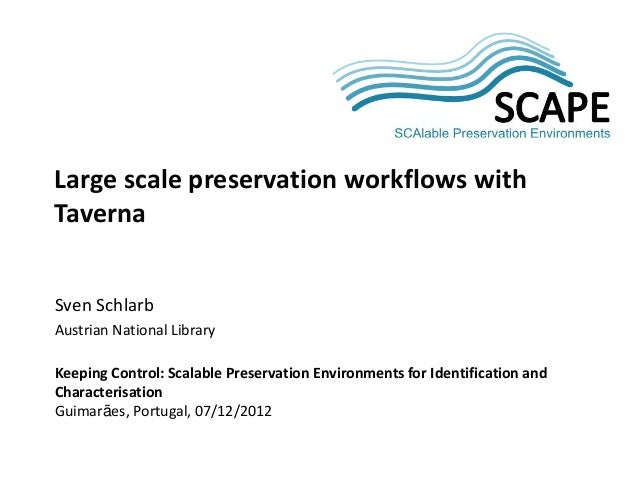 Large scale preservation workflows with Taverna – SCAPE Training event, Guimarães 2012
