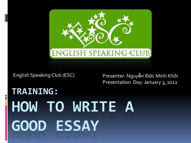 English Speaking Club (ESC)   Presenter: Nguyễn Đức Minh Khôi                              Presentation Day: January 3, 20...