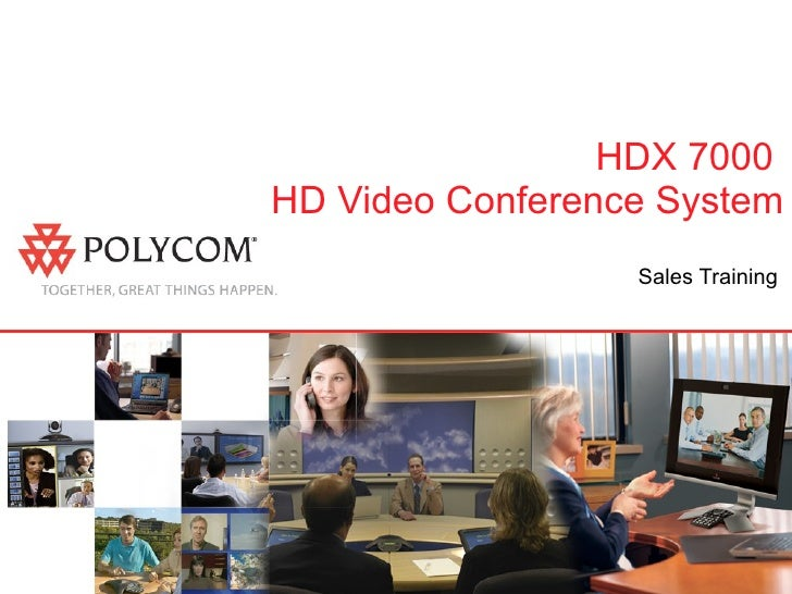 HDX 7000  HD Video Conference System Sales Training
