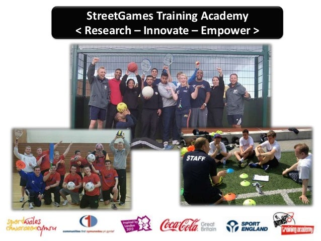 StreetGames Training Academy< Research – Innovate – Empower >