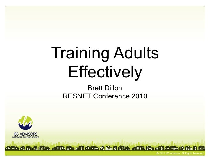 Training Adults  Effectively      Brett Dillon RESNET Conference 2010