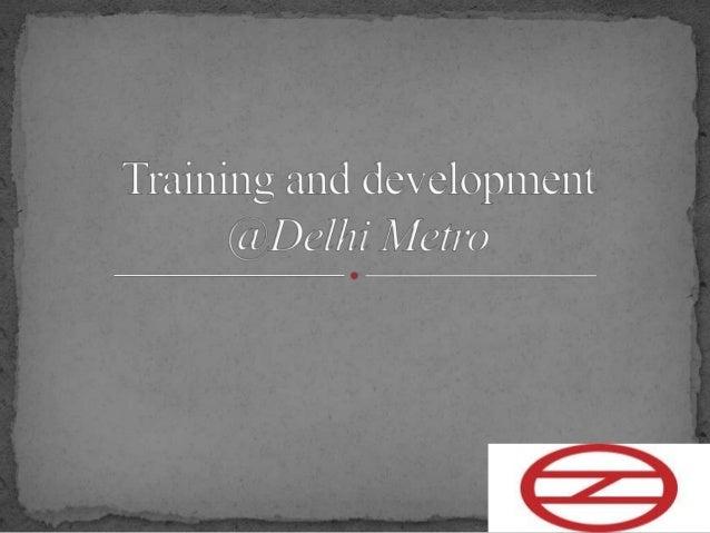 Training and development @Delhi metro