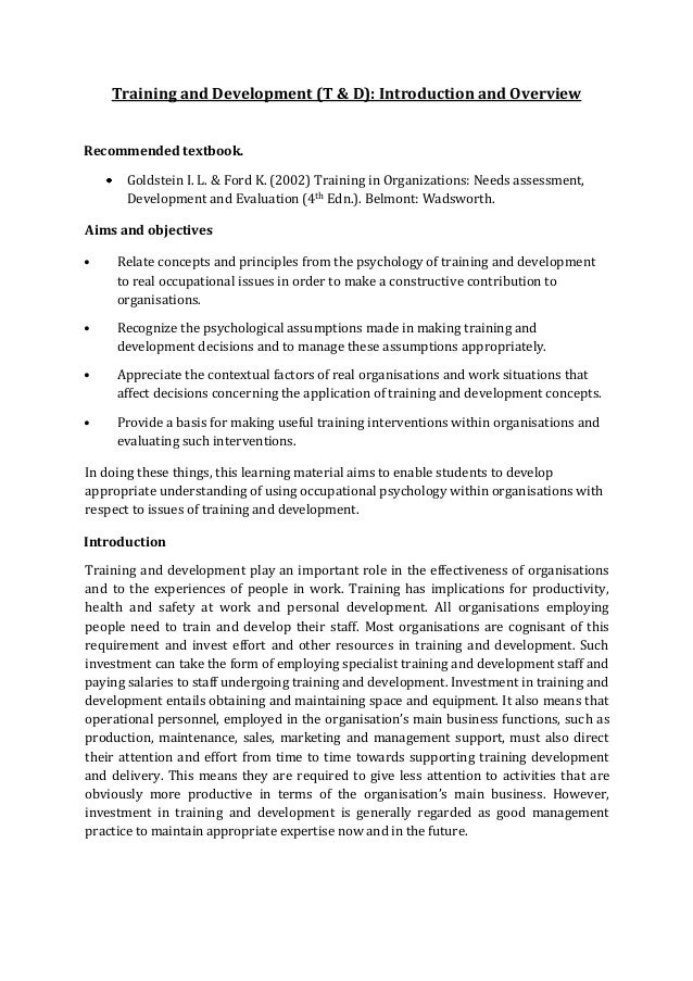 Training and Development (T & D): Introduction and Overview Recommended textbook. Goldstein I. L. & Ford K. (2002) Trainin...