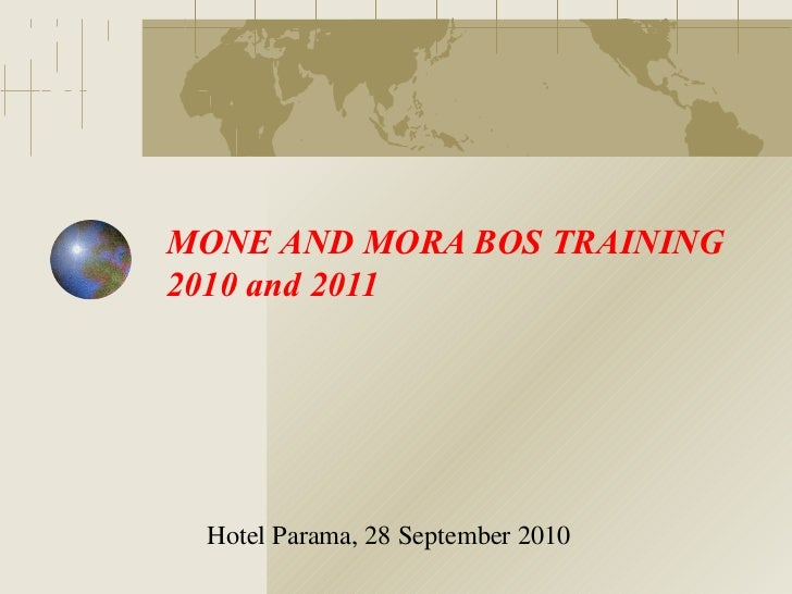 MONE AND MORA BOS TRAINING2010 and 2011 Hotel Parama, 28 September 2010