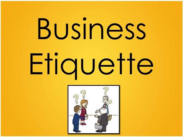 Business Etiquette <br />