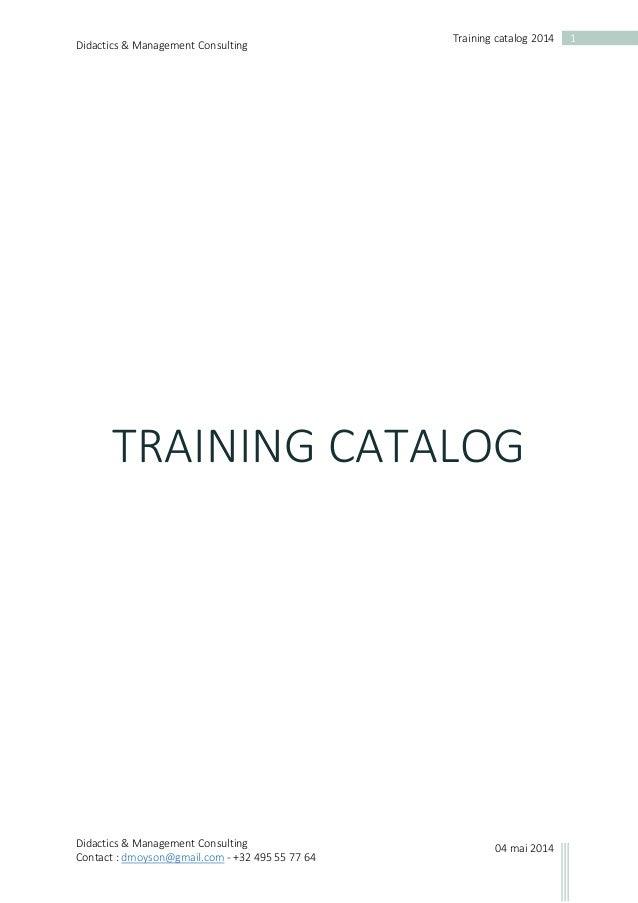 Didactics & Management Consulting Didactics & Management Consulting Contact : dmoyson@gmail.com - +32 495 55 77 64 1Traini...