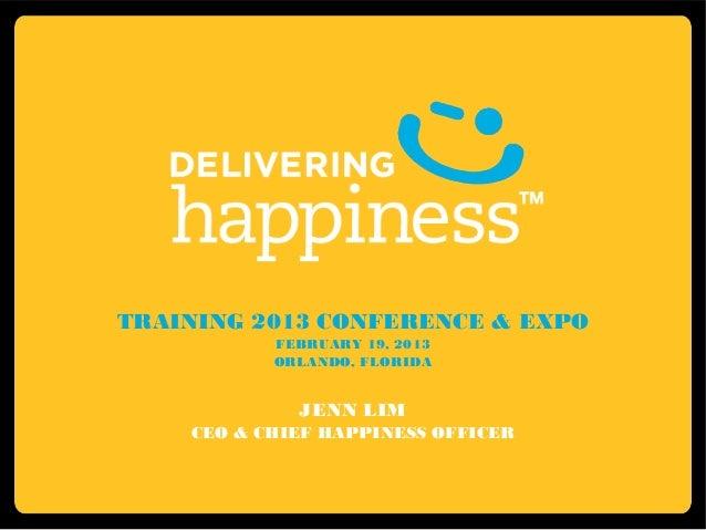 TRAINING 2013 CONFERENCE & EXPO           FEBRUARY 19, 2013           ORLANDO, FLORIDA             JENN LIM    CEO & CHIEF...