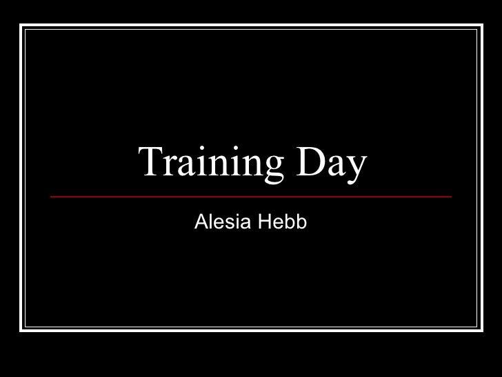 Training Day Alesia Hebb