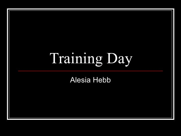 Training Day Alesia Hebb