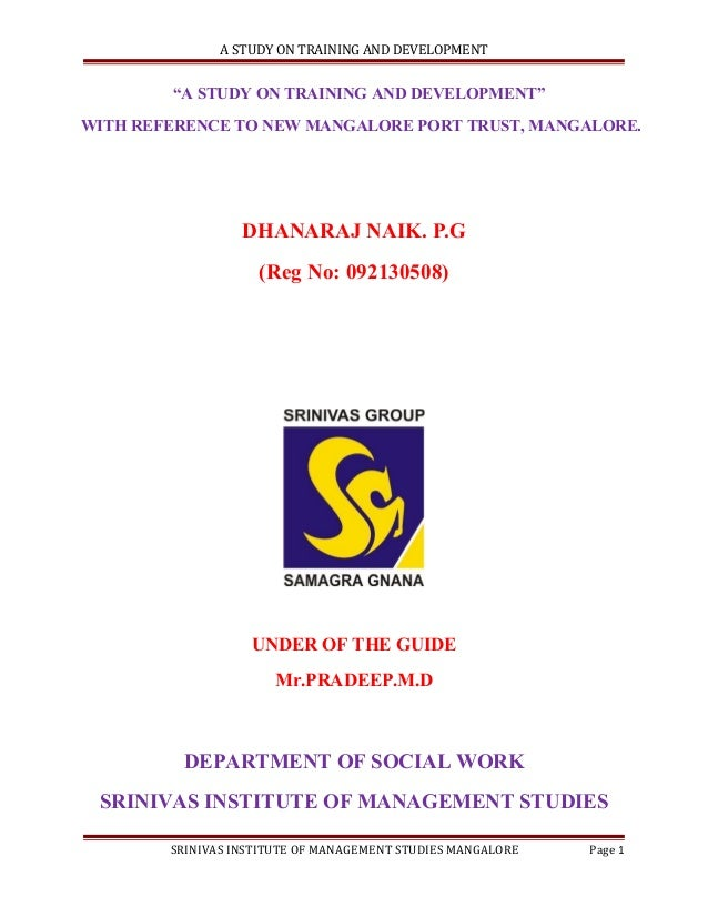 "A STUDY ON TRAINING AND DEVELOPMENT  ""A STUDY ON TRAINING AND DEVELOPMENT"" WITH REFERENCE TO NEW MANGALORE PORT TRUST, MAN..."