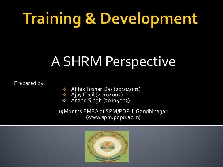 A SHRM PerspectivePrepared by:                    Abhik Tushar Das (20104001)                    Ajay Cecil (20104002)  ...