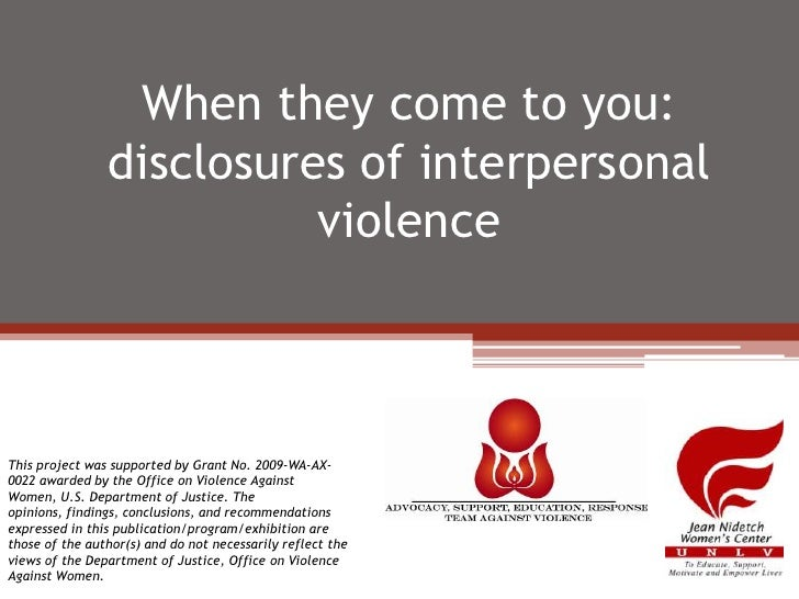 When they come to you:                disclosures of interpersonal                          violenceThis project was suppo...