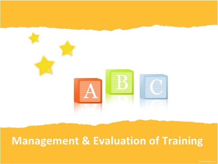 Management & Evaluation of Training