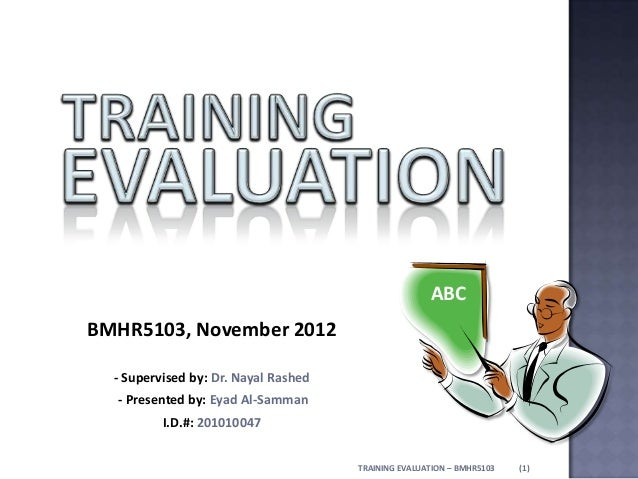BMHR5103, November 2012 - Supervised by: Dr. Nayal Rashed - Presented by: Eyad Al-Samman I.D.#: 201010047 ABC (1)TRAINING ...