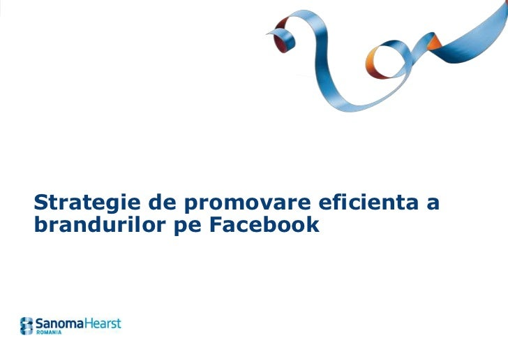 Strategie de promovare eficienta a brandurilor pe Facebook (decembrie 2010)