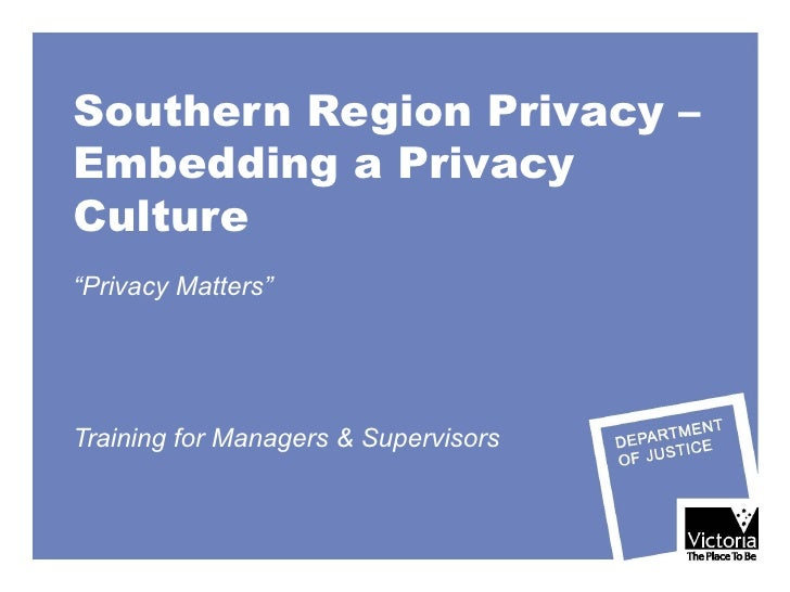 """Southern Region Privacy –  Embedding a Privacy Culture  """" Privacy Matters"""" Training for Managers & Supervisors"""