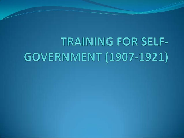 Training for self government (1907-1921)