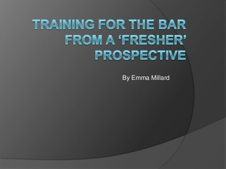 Training for the bar from a 'fresher' prospective