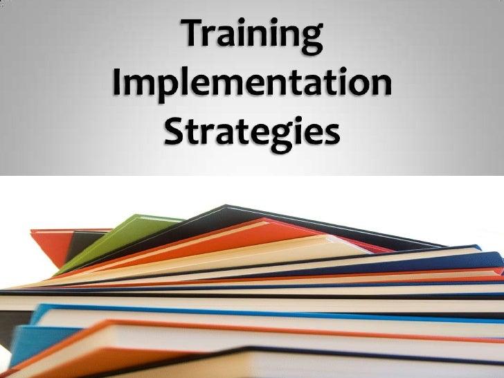 Training Implementation Strategies