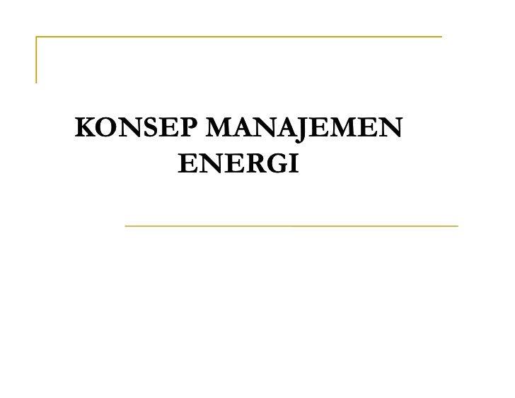 KONSEP MANAJEMEN     ENERGI