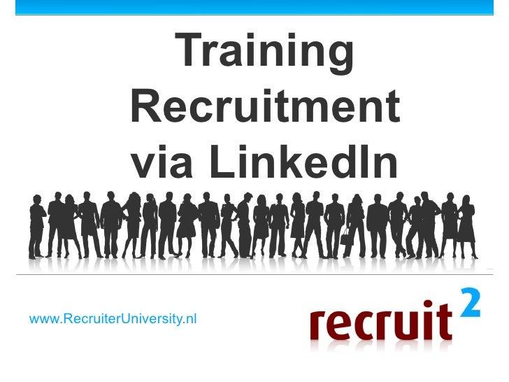 Training LinkedIn Recruitment via Recruiter University