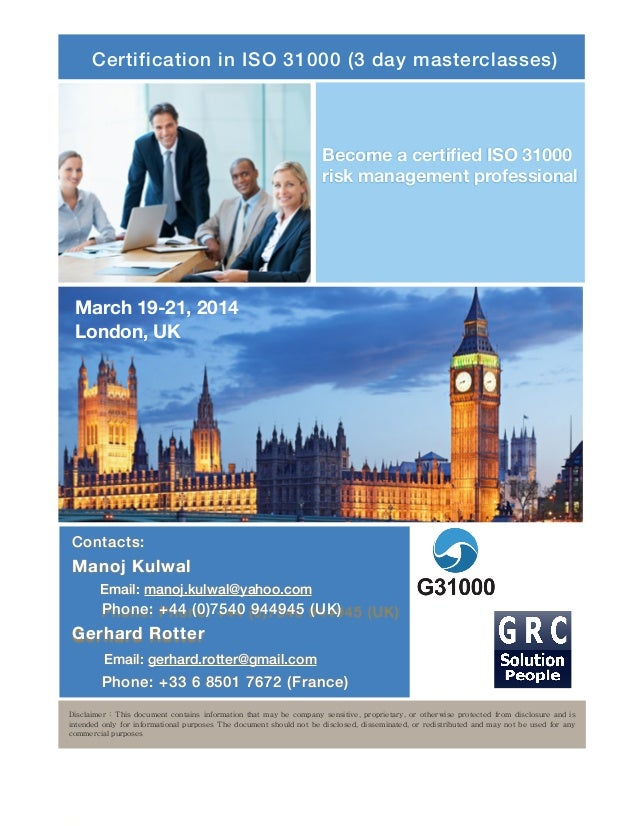 Certification in ISO 31000 (3 day masterclasses)  Become a certified ISO 31000 risk management professional  March 19-21, 2...