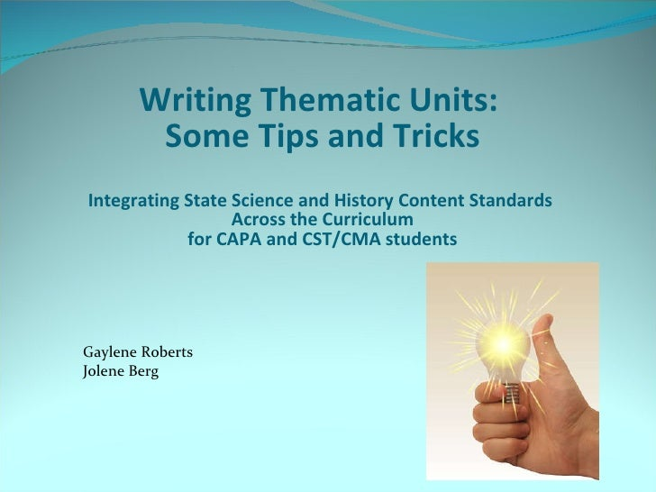 Writing Thematic Units:  Some Tips and Tricks Integrating State Science and History Content Standards  Across the Curricul...